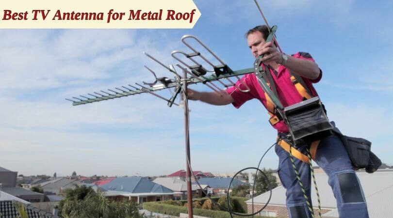 Best TV Antenna for Metal Roof – Our list of top indoor antenna (2019)