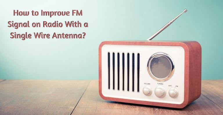 How to Improve FM Signal on Radio With a Single Wire Antenna