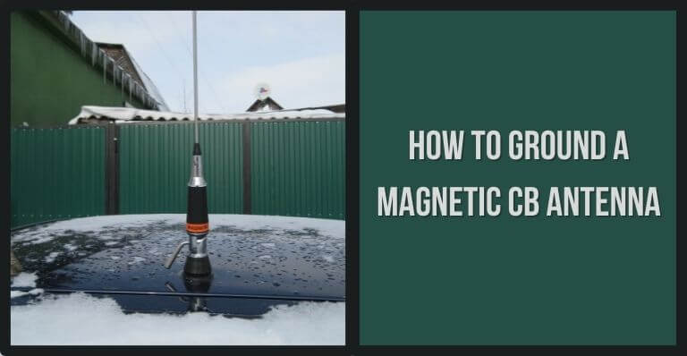 How to ground a magnetic CB antenna